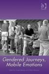 Gendered Journeys, Mobile Emotions - Gayle Letherby, Gillian Reynolds