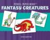 Pencil, Paper, Draw!®: Fantasy Creatures - Steve Harpster