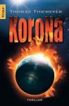 Korona: Mysterythriller (German Edition) - Thomas Thiemeyer