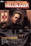 Hellblazer: Black Flowers - Mike Carey, Marcelo Frusín, Lee Bermejo, Jock