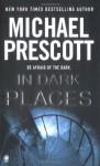 In Dark Places - Michael Prescott