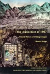 The Ashio Riot of 1907: A Social History of Mining in Japan - Kazuo Nimura, Andrew Gordon, Terry Boardman