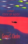 Chant: Code of Blood (Chant, #2) - George C. Chesbro