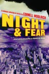 Night and Fear: A Centenary Collection of Stories by Cornell Woolrich (Otto Penzler Book) - Cornell Woolrich, Francis M. Nevins