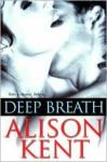 Deep Breath - Alison Kent