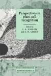 Perspectives in Plant Cell Recognition - J.A. Callow, J.R. Green