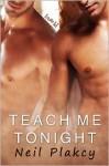 Teach Me Tonight (Have Body, Will Guard, #3) - Neil Plakcy