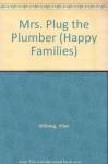 Mrs. Plug the Plumber (Happy Families) - Allan Ahlberg, Joe Wright