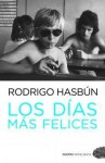 Los días más felices - Rodrigo Hasbún