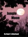 Jungle Moon - Neal Litherland
