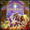 The Story of Christmas - Anonymous Anonymous, John Haysom, Sally Owen