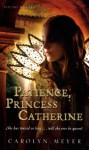 Patience, Princess Catherine: A Young Royals Book - Carolyn Meyer