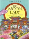 The Moon Lady - Amy Tan, Gretchen Schields