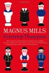 Screwtop Thompson and Other Tales - Magnus Mills