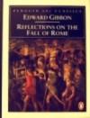 Reflections on the fall of Rome - Edward Gibbon, David Womersley, David P. Womersley