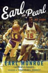Earl The Pearl: My Story - Earl Monroe, Quincy Troupe