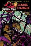 Jurassic Park Vol. 6: Dark Cargo! - Steve Englehart