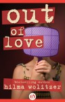 Out of Love - Hilma Wolitzer