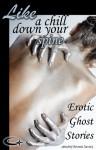 Like a Chill Down Your Spine: Erotic Ghost Stories - Trish DeVene, Angela Goldsberry, T.C. Mill, Annabeth Leong, Kimber Vale, David Hubbard, Cristofer Darius Arthur, Artemis Savory