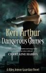 Dangerous Games: Riley Jenson Guardian Series: Book 4 - Keri Arthur