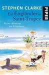 Ein Engländer in Saint-Tropez: Meine Abenteuer am Mittelmeer - Stephen Clarke, Gerlinde Schermer-Rauwolf, Thomas Wollermann