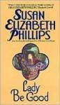 Lady Be Good - Susan Elizabeth Phillips