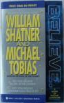 Believe - William Shatner, Michael Tobias