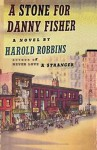 A Stone for Danny Fisher - Harold Robbins, Sam Sloan