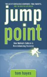 Jump Point: How Network Culture Is Revolutionizing Business - Tom Hayes