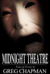 Midnight Theatre: Tales of Terror - Greg Chapman