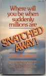 Snatched Away! - Chuck Smith