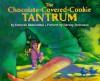 The Chocolate-Covered-Cookie Tantrum - Deborah Blumenthal, Harvey Stevenson