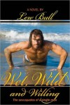 Wet, Wild and Willing - Lew Bull