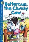 Buttercup, the Clumsy Cow, Grades PK - K: Level 1 - Julia Moffat, Julia Moffatt, Lisa Williams