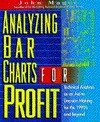 Analyzing Bar Charts for Profit: Technical Analysis as an Aid to Decision Making for The... - John Magee