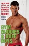 Gym Buddies & Buff Boys - Mickey Erlach