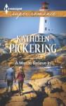 A Man to Believe In (Harlequin Superromance) - Kathleen Pickering