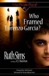 Who Framed Lorenzo Garcia? - Ruth Sims, R.J. Hamilton