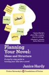Planning Your Novel: Ideas and Structure (Foundations of Fiction #1) - Janice Hardy