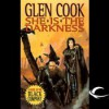 She is the Darkness (The Chronicle of the Black Company, #7) - Glen Cook, Jonathan Davis