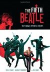 The Fifth Beatle: The Brian Epstein Story - Vivek Tiwary, Philip Simon, Andrew C. Robinson, Kyle Baker