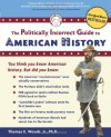 The Politically Incorrect Guide to American History - Thomas E. Woods Jr.