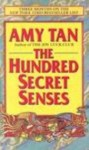 The Hundred Secret Senses - Amy Tan