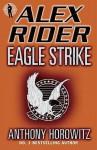Eagle Strike (Alex Rider 4) - Anthony Horowitz