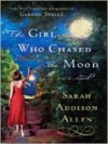 The Girl Who Chased the Moon: A Novel - Sarah Addison Allen, Rebecca Lowman