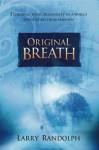 Original Breath - Larry Randolph