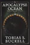 The Apocalypse Ocean - Tobias S. Buckell