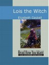 Lois the Witch - Elizabeth Gaskell