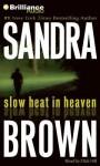 Slow Heat in Heaven (Audiocd) - Sandra Brown, Dick Hill