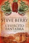 L'esercito fantasma: Un'avventura di Cotton Malone (Narrativa Nord) (Italian Edition) - Steve Berry, Anna Martini